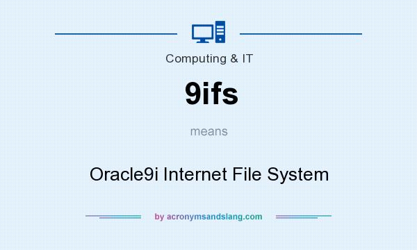 What does 9ifs mean? It stands for Oracle9i Internet File System