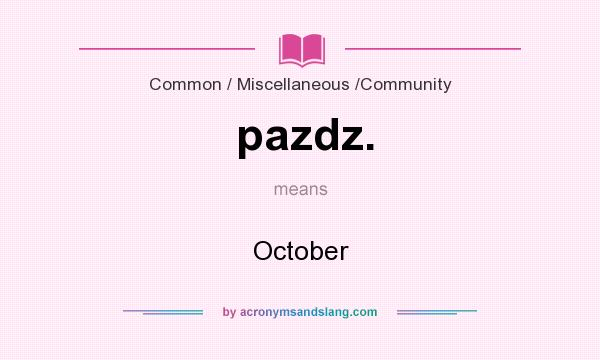 What does pazdz. mean? It stands for October