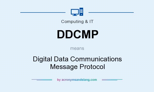 What does DDCMP mean? It stands for Digital Data Communications Message Protocol