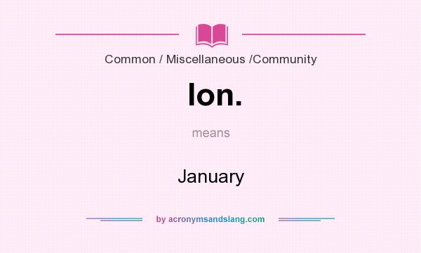 What does Ion. mean? It stands for January