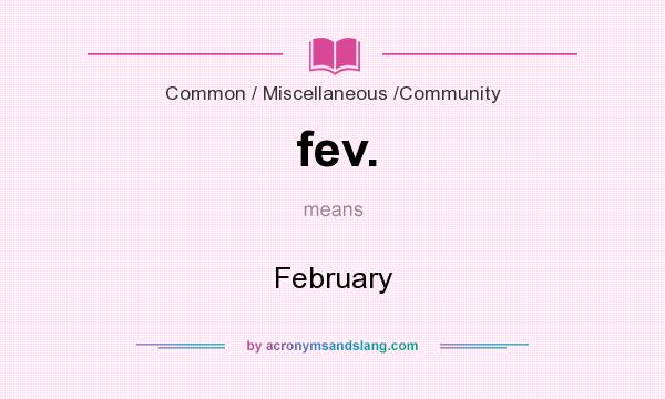 What does fev. mean? It stands for February