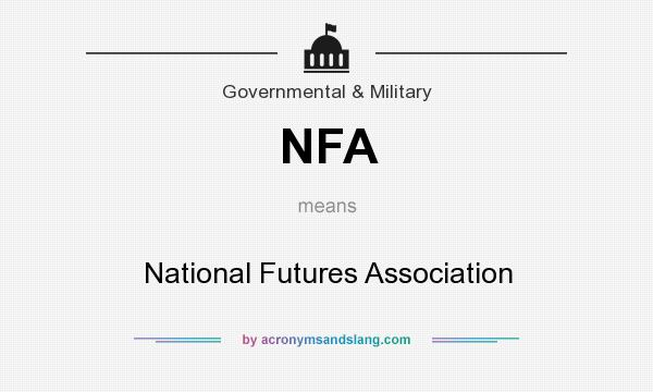 What does NFA mean? It stands for National Futures Association
