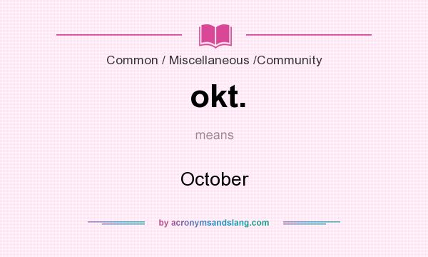 What does okt. mean? It stands for October
