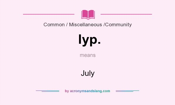 What does lyp. mean? It stands for July