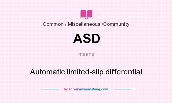 What does ASD mean? It stands for Automatic limited-slip differential