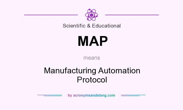 What does MAP mean? It stands for Manufacturing Automation Protocol