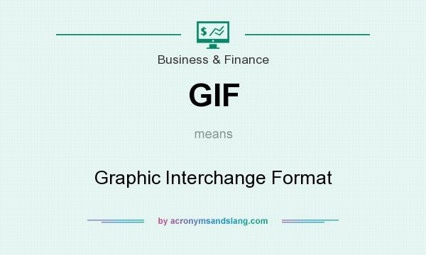 What does GIF mean? It stands for Graphic Interchange Format