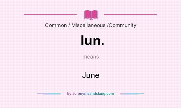 What does Iun. mean? It stands for June