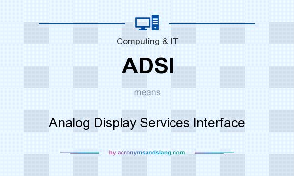 What does ADSI mean? It stands for Analog Display Services Interface