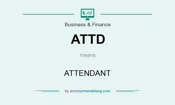 What does ATTD mean? It stands for ATTENDANT