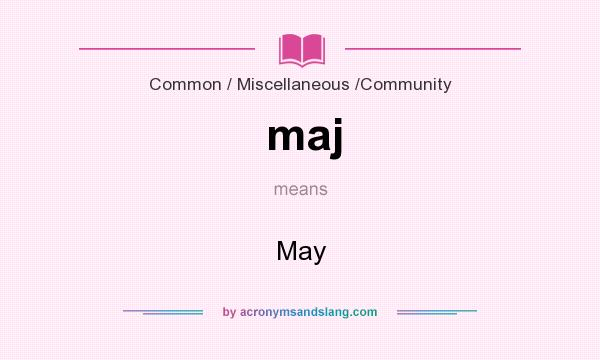 What does maj mean? It stands for May