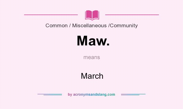 What does Maw. mean? It stands for March