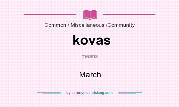 What does kovas mean? It stands for March