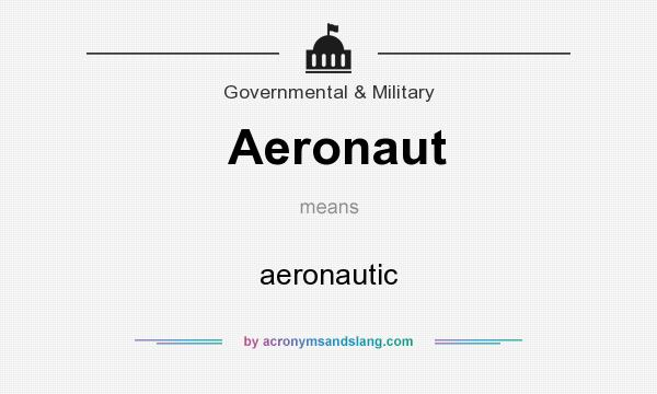 What does Aeronaut mean? It stands for aeronautic