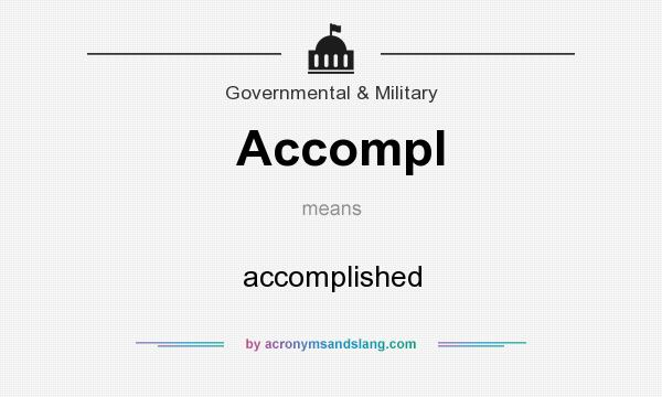 What does Accompl mean? It stands for accomplished