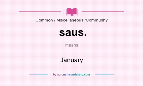 What does saus. mean? It stands for January