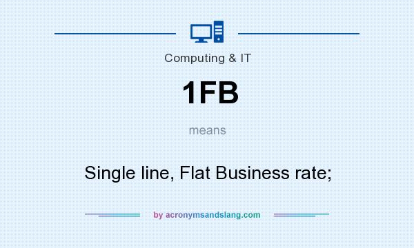 What does 1FB mean? It stands for Single line, Flat Business rate;