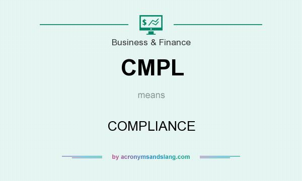 What does CMPL mean? It stands for COMPLIANCE