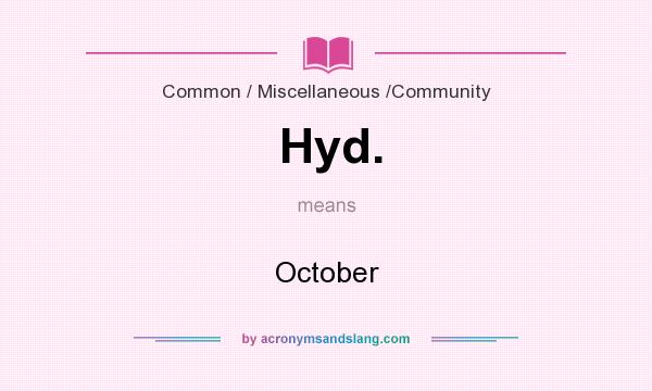 What does Hyd. mean? It stands for October