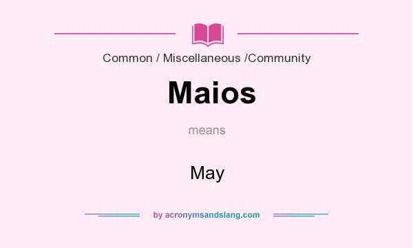 What does Maios mean? It stands for May