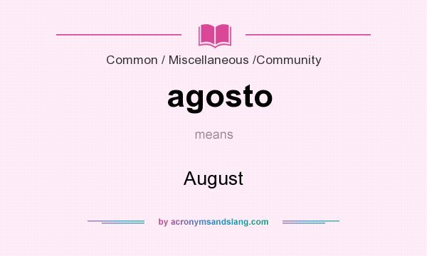 What does agosto mean? It stands for August