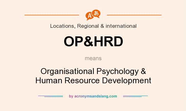 What does OP&HRD mean? It stands for Organisational Psychology & Human Resource Development