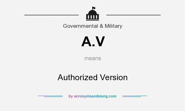 What does A.V mean? It stands for Authorized Version