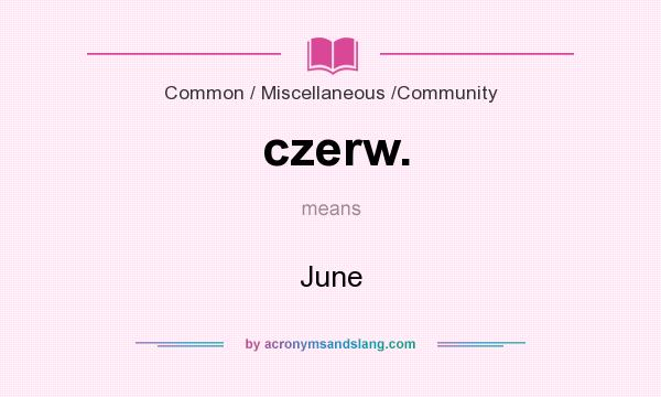 What does czerw. mean? It stands for June