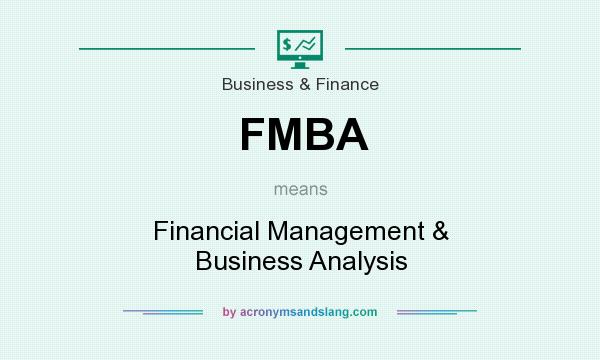 What does FMBA mean? It stands for Financial Management & Business Analysis