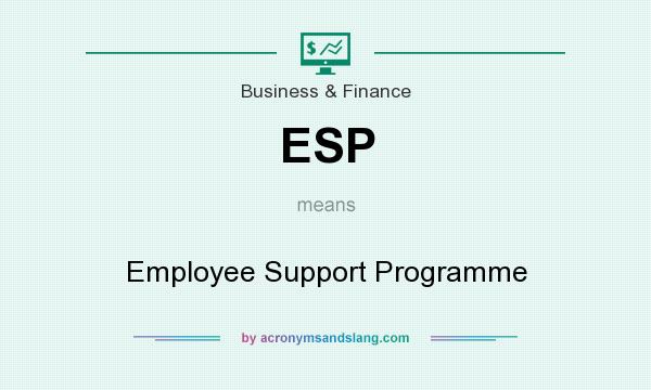 What does ESP mean? It stands for Employee Support Programme