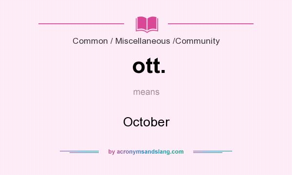 What does ott. mean? It stands for October
