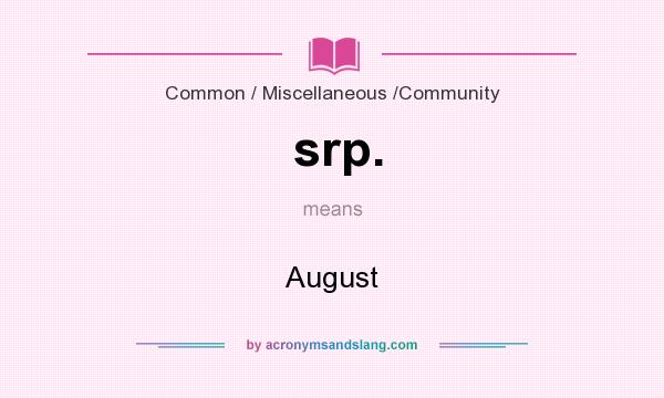 What does srp. mean? It stands for August