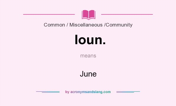 What does Ioun. mean? It stands for June