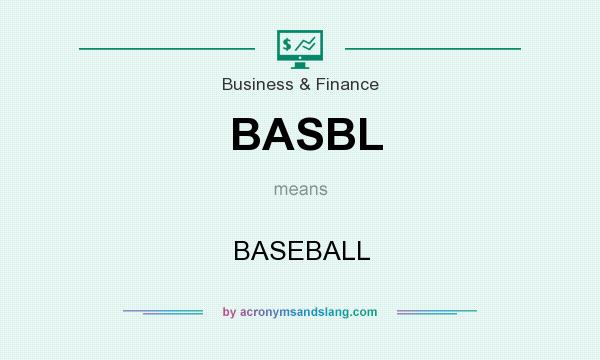 What does BASBL mean? It stands for BASEBALL