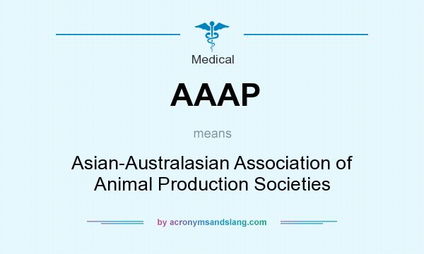 What does AAAP mean? It stands for Asian-Australasian Association of Animal Production Societies