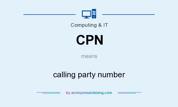 What does CPN mean? It stands for calling party number