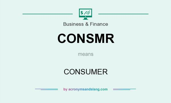 What does CONSMR mean? It stands for CONSUMER