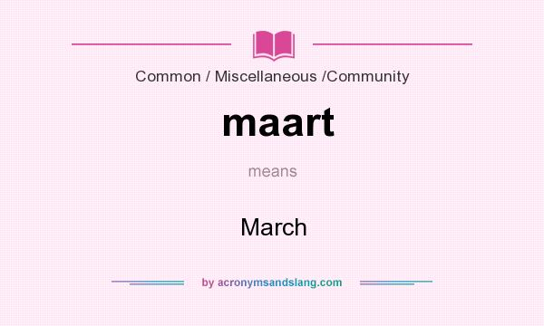 What does maart mean? It stands for March