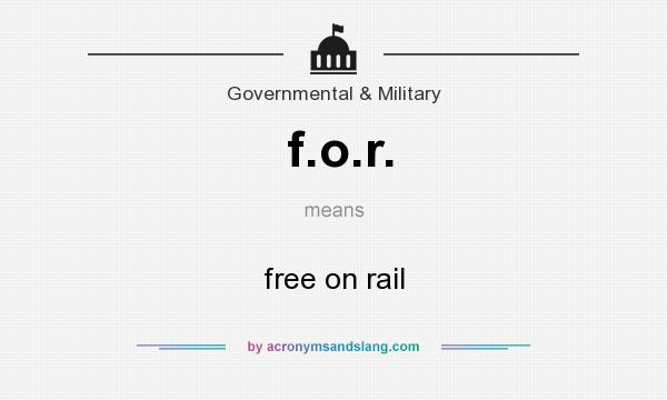 What does f.o.r. mean? It stands for free on rail
