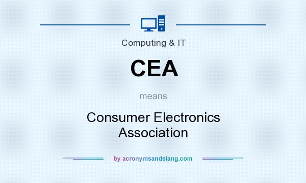 What does CEA mean? It stands for Consumer Electronics Association