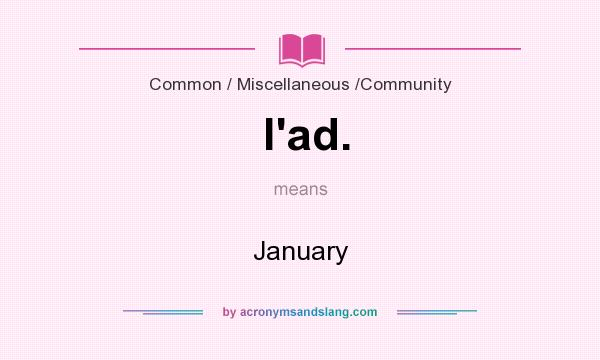 What does l`ad. mean? It stands for January