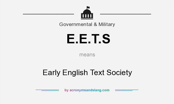 What does E.E.T.S mean? It stands for Early English Text Society