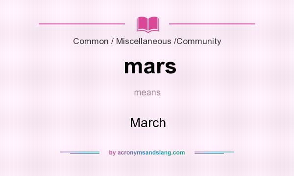 What does mars mean? It stands for March