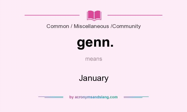 What does genn. mean? It stands for January