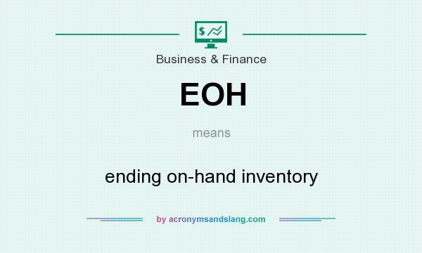 What does EOH mean? It stands for ending on-hand inventory