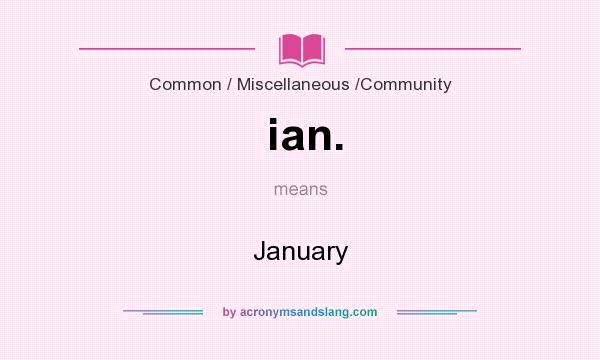 What does ian. mean? It stands for January