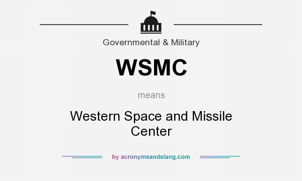 What does WSMC mean? It stands for Western Space and Missile Center
