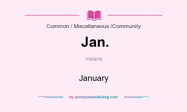What does Jan. mean? It stands for January