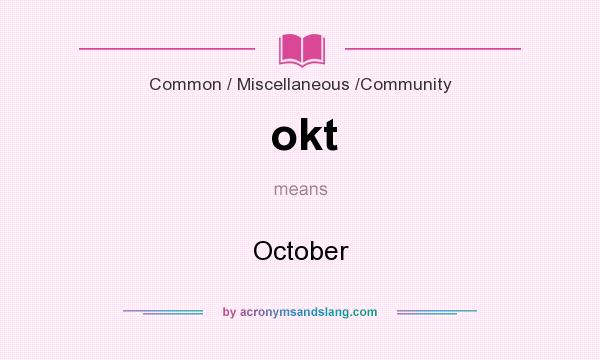 What does okt mean? It stands for October