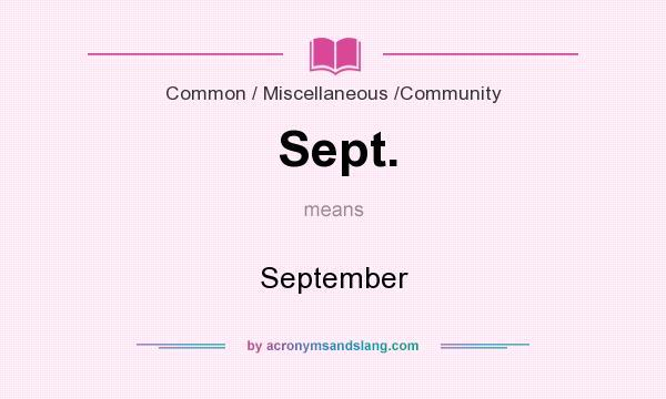 What does Sept. mean? It stands for September
